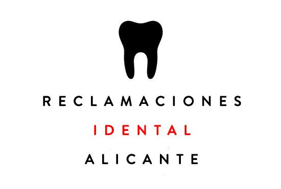 Reclamaciones idental Alicante